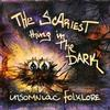 Reviews of Insomniac Folklore's The Scariest Thing in the Dark