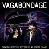 Reviews of Vagabondage's Songs From the Bottom of an Empty Glass
